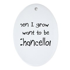 When I grow up I want to be a Chancellor Ornament