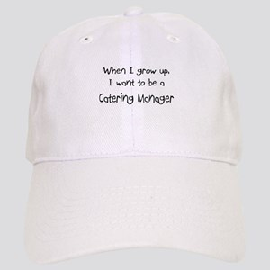 When I grow up I want to be a Catering Manager Cap