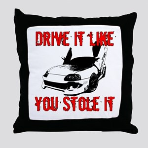 Drive it like you Stole it Throw Pillow