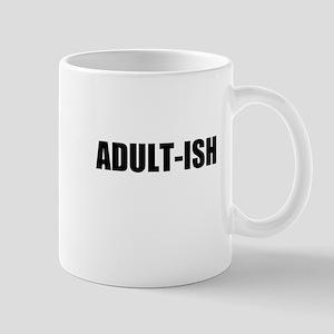 ADULT-ISH Mugs