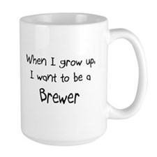 When I grow up I want to be a Brewer Large Mug