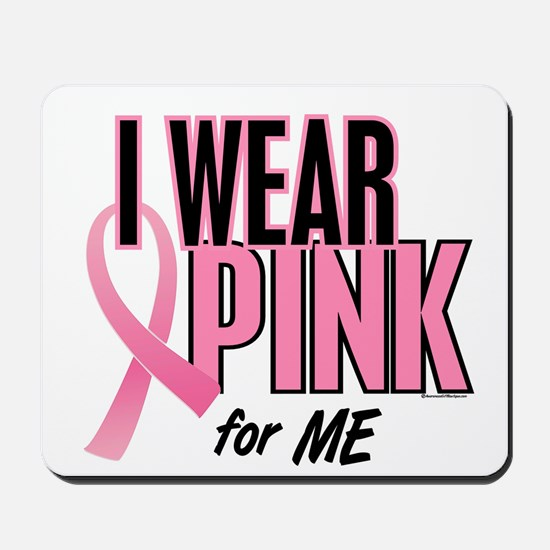 I Wear Pink For ME 10 Mousepad
