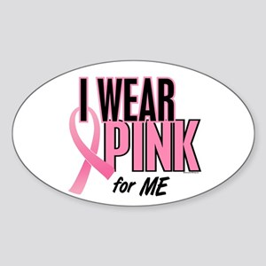 I Wear Pink For ME 10 Oval Sticker
