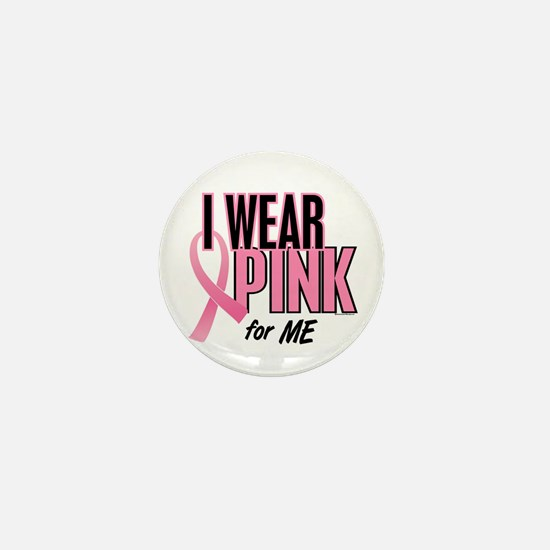 I Wear Pink For ME 10 Mini Button