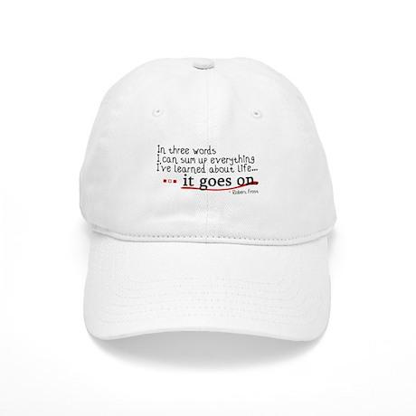 Life... It Goes On Cap