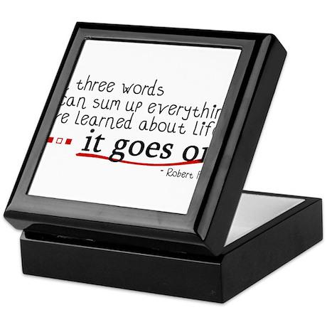 Life... It Goes On Keepsake Box