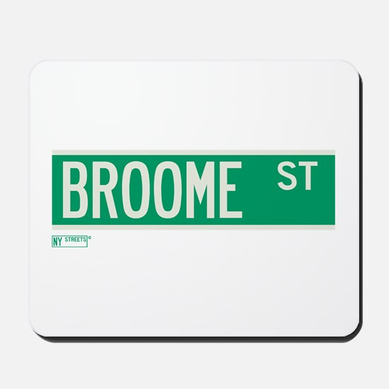 Broome Street in NY Mousepad