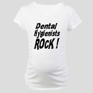 Dental Hygienists Rock ! Maternity T-Shirt
