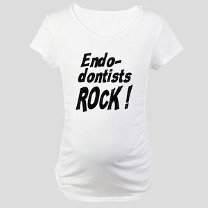 Endodontists Rock ! Maternity T-Shirt