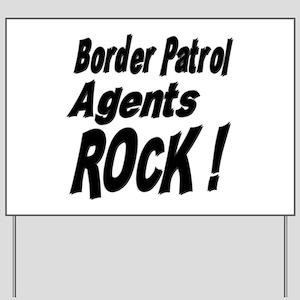 Border Patrol Agents Rock ! Yard Sign