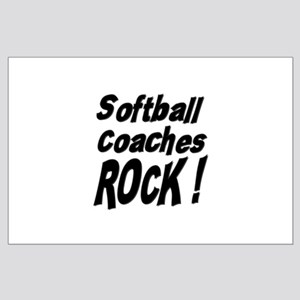 Softball Coaches Rock ! Large Poster