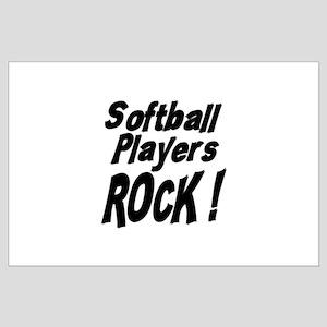 Softball Players Rock ! Large Poster