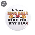 "It takes Brass Balls 3.5"" Button (10 pack)"