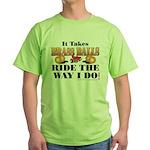 It takes Brass Balls Green T-Shirt