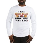 It takes Brass Balls Long Sleeve T-Shirt