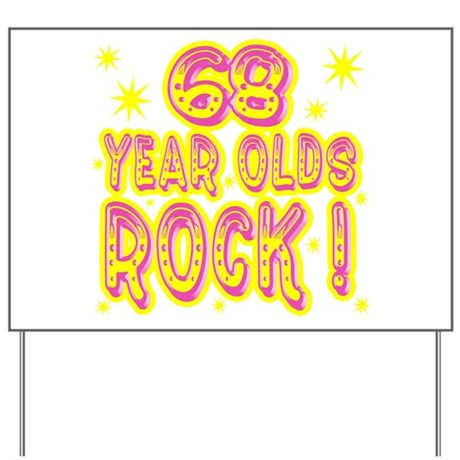 68 Year Olds Rock ! Yard Sign