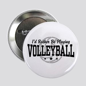 """I'd Rather Be Playing Volleyball 2.25"""" Button"""