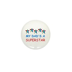 MY DAD'S A SUPERSTAR Mini Button