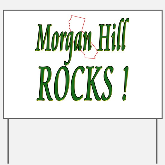 Morgan Hill Rocks ! Yard Sign
