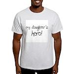 My Daughter's Hero Light T-Shirt