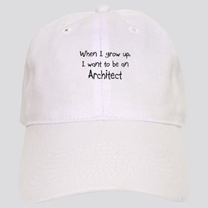 When I grow up I want to be an Architect Cap