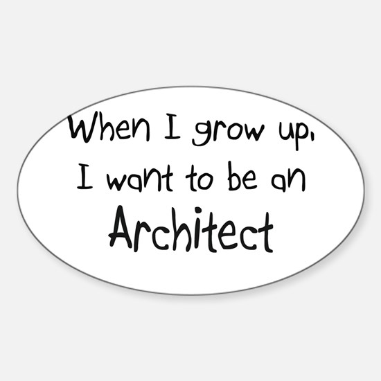When I grow up I want to be an Architect Decal