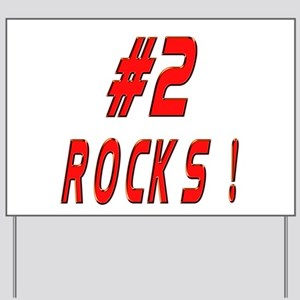 2 Rocks ! Yard Sign