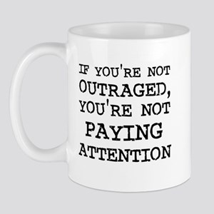 If you're not Outraged, you'r Mug