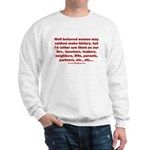 Behaved Women Sweatshirt