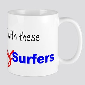 I'm NOT with these Surfers ... Mug