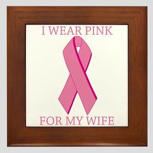 I Wear Pink For My Wife Framed Tile