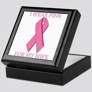 I Wear Pink For My Wife Keepsake Box