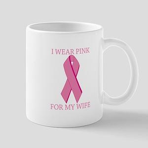 I Wear Pink For My Wife Mug