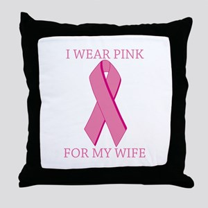 I Wear Pink For My Wife Throw Pillow