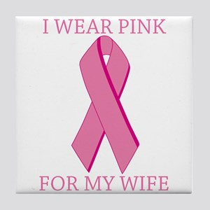 I Wear Pink For My Wife Tile Coaster