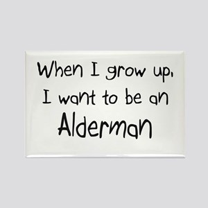 When I grow up I want to be an Alderman Rectangle