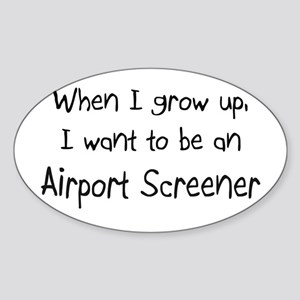 When I grow up I want to be an Airport Screener St
