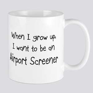 When I grow up I want to be an Airport Screener Mu