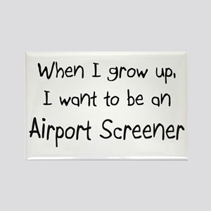 When I grow up I want to be an Airport Screener Re