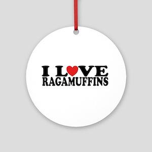 I Love Ragamuffins Ornament (Round)