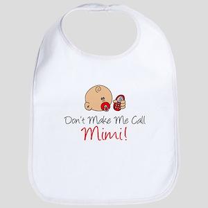Dont Make Me Call Mimi Baby Bib
