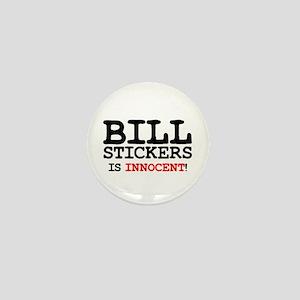 BILL STICKERS IS INNOCENT! Mini Button