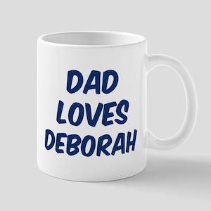 Dad loves Deborah Mug