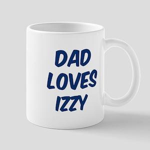 Dad loves Izzy Mug