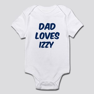 Dad loves Izzy Infant Bodysuit