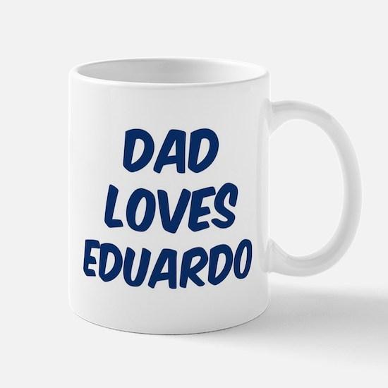 Dad loves Eduardo Mug