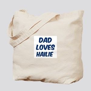 Dad loves Hailie Tote Bag