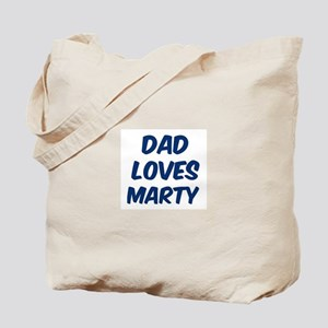 Dad loves Marty Tote Bag