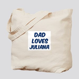 Dad loves Juliana Tote Bag