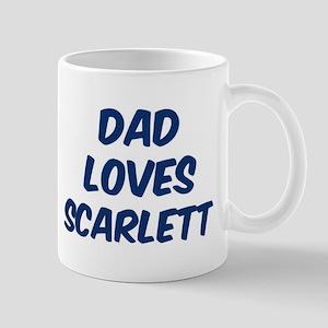 Dad loves Scarlett Mug